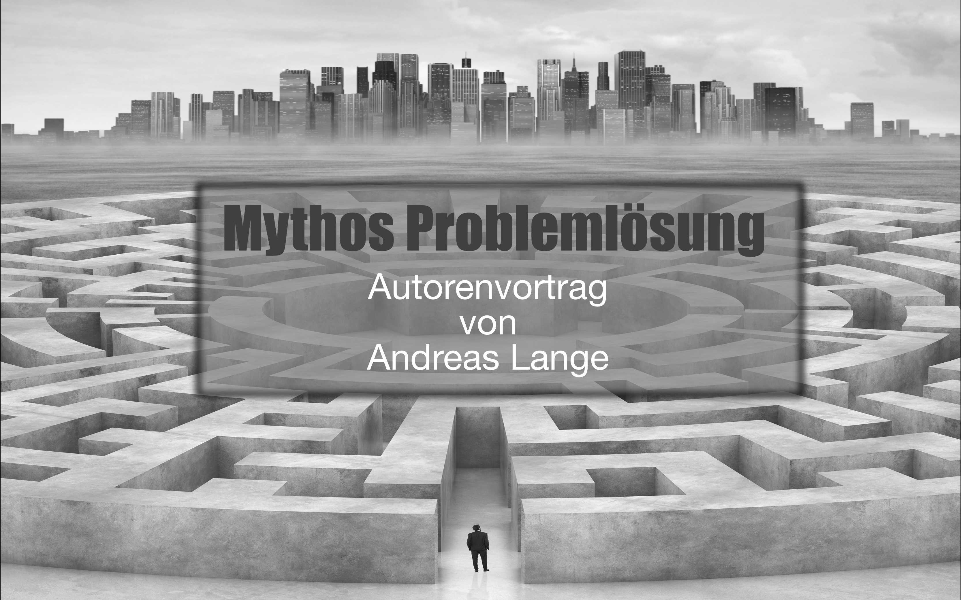 Vortrag Mythos Problemlösung