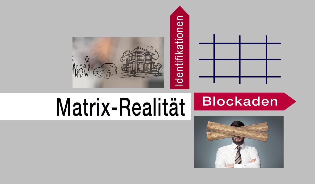 Matrix-Realität