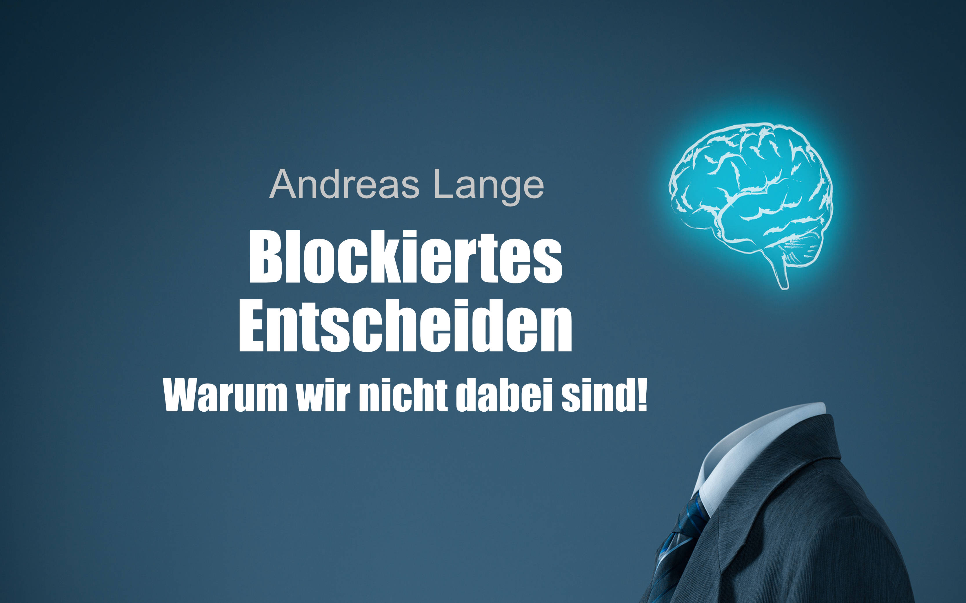 Vortrag Blockiertes Entscheiden
