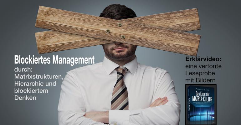 Erklärvideo: Blockiertes Management durch Matrixstrukturen, Hierarchie und blockiertem Denken