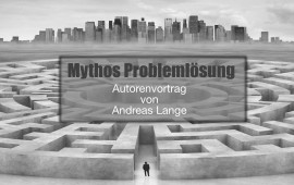 Mythos: Problemlösung